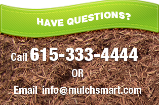 Have Questions? Call us or email info@mulchsmart.com