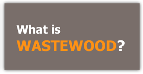What is Wastewood?